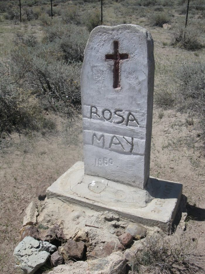 Rosa May was the town prostitute. Legend has it that when an epidemic broke out she cared for the men like Florence Nightingale. She succumbed to the disease and was buried outside of town.