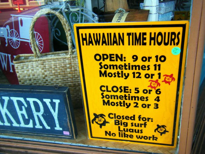 13. Hawaii time is a little different.
