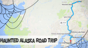 This Haunted Road Trip Will Lead You To The Scariest Places In Alaska