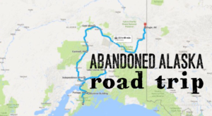 We Dare You To Take This Road Trip To Alaska's Most Abandoned Places
