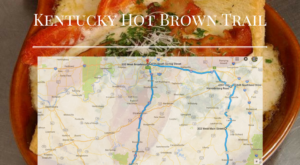 Follow This Trail To Find The 6 Most Mouthwatering Hot Browns In All Of Kentucky