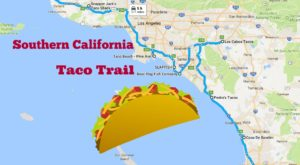 Your Tastebuds Will Go Crazy For This Amazing Taco Trail In Southern California