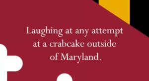 13 Hilarious Inside Jokes You'll Only Appreciate If You Hail From Maryland