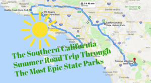 The Summer Road Trip In Southern California That Will Lead You To The Most Epic State Parks