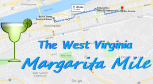 Drink Your Way Through West Virginia On The Margarita Mile
